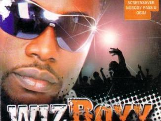 Wizboyy Ft. Zoro – Owu Sa Gi + Remix Ft. 9ice