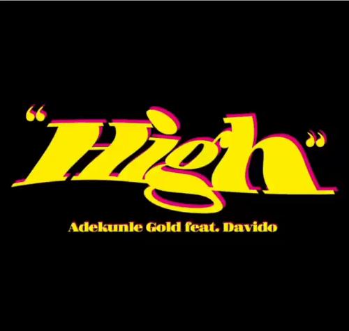 Adekunle Gold – High Ft. Davido mp3 download