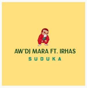Aw'Dj Mara – Suduka Ft. IRhass mp3 download