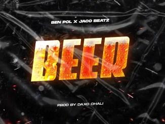 Ben Pol – Beer (Bia) Ft. Jaco Beatz