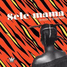 Breyth & BradFlash – Sele Mama mp3 download