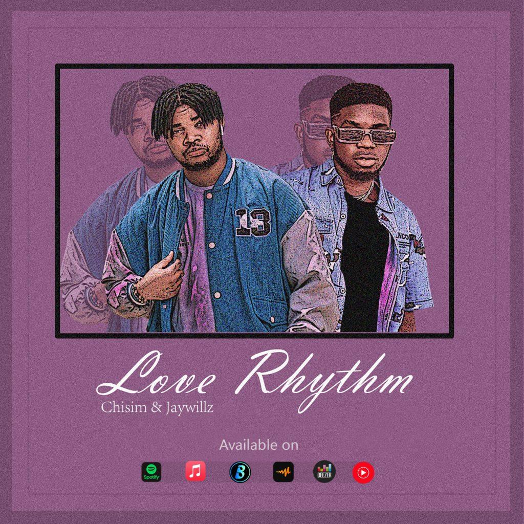 Chisim Ft. Jaywillz – Love Rhythm mp3 download