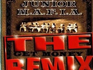 Junior M.A.F.I.A. – Get Money + Remix