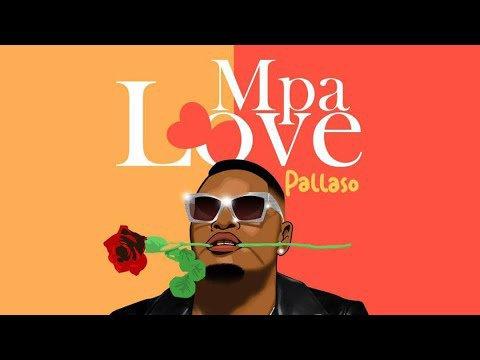Pallaso – Mpa Love mp3 download