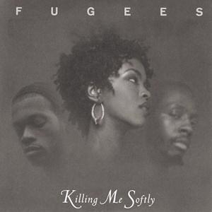 Fugees - Killing Me Softly
