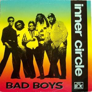 Inner Circle - Bad Boys