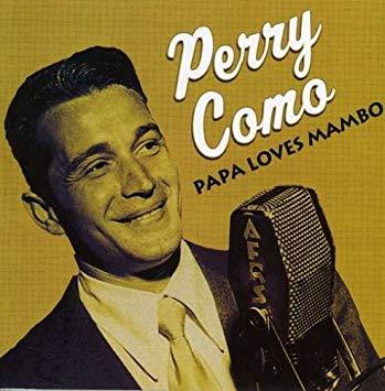 Perry Como - Papa Loves Mambo