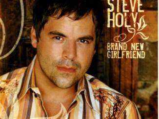Steve Holy – Brand New Girlfriend