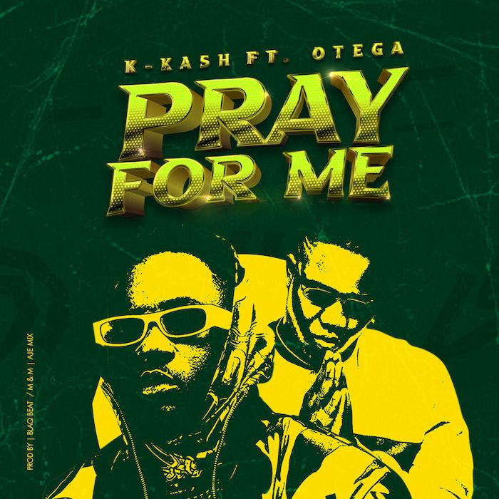 K.Kash & Otega – Pray For Me mp3 download
