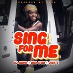 DOWNLOAD MP3: DJ AKUAA – SING FOR ME FT. BISA KDEI & JOEY B
