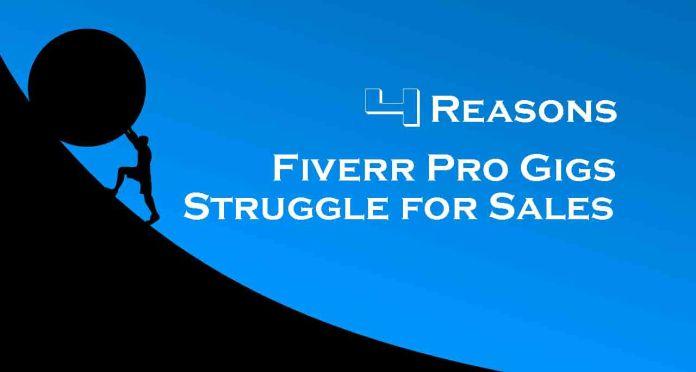 4 reasons Fiverr pro gig strugles for sales