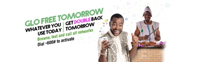 Glo Freetomorrow: whatever you use today, get double back tomorrow