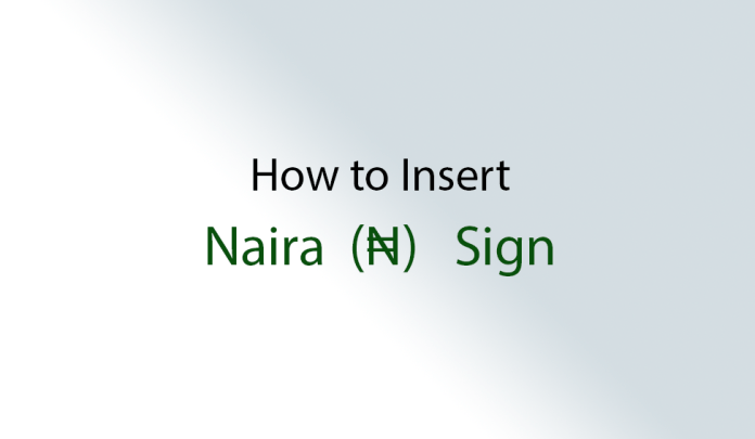 How to insert naira sign on MS Word & Excel