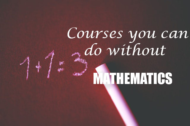 Courses you can do without Mathematics