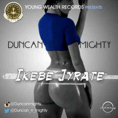 unnamed [Music] Duncan Mighty   Ikebe Gyrate
