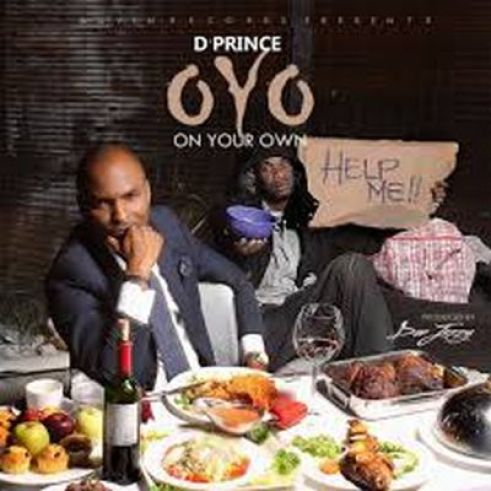 D'Prince – OYO On Your Own Video [Video] D'Prince – OYO (On Your Own)