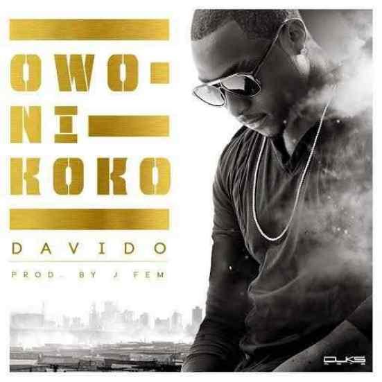 Davido Owo Ni Koko [Music] Davido   Owo Ni Koko