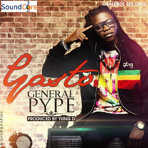 Image 1 [Music] General Pype   Gasto