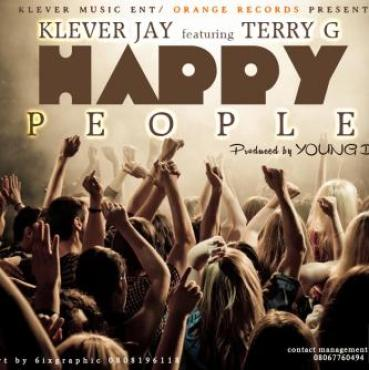 KLEVER MUSIC [Music] Klever Jay Ft. Terry G   Happy People (Prod. By Young D)