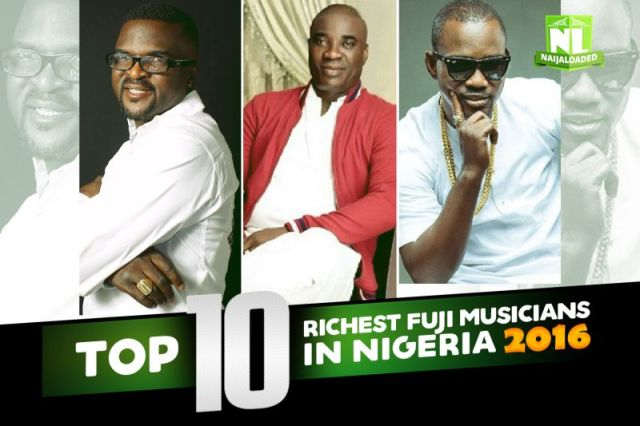 See The Top 10 The Richest Fuji Musicians In Nigeria 2016 - Naijaloadedng
