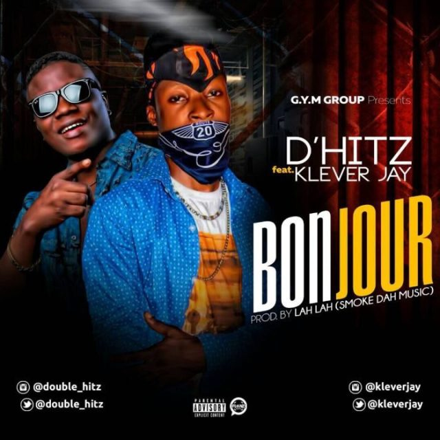 [Music] D'hitz Ft. Klever Jay – Bonjour 2