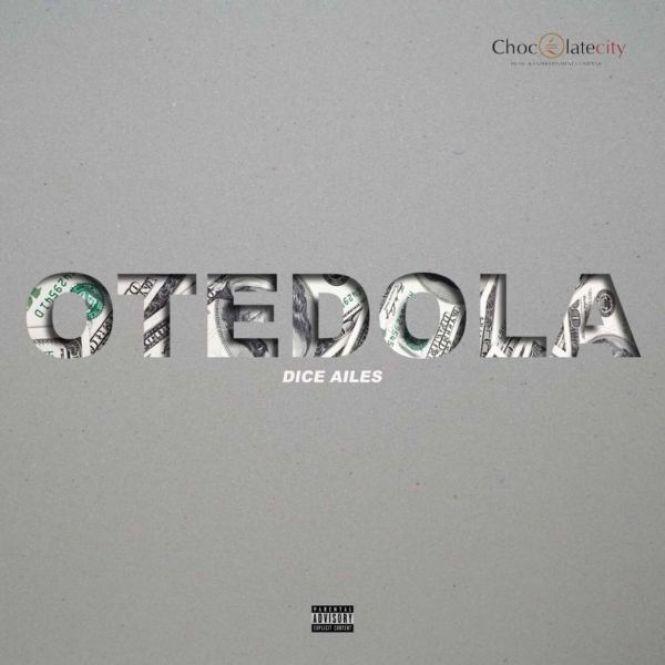 jedhg 15 - [Music] Dice Ailes – Otedola