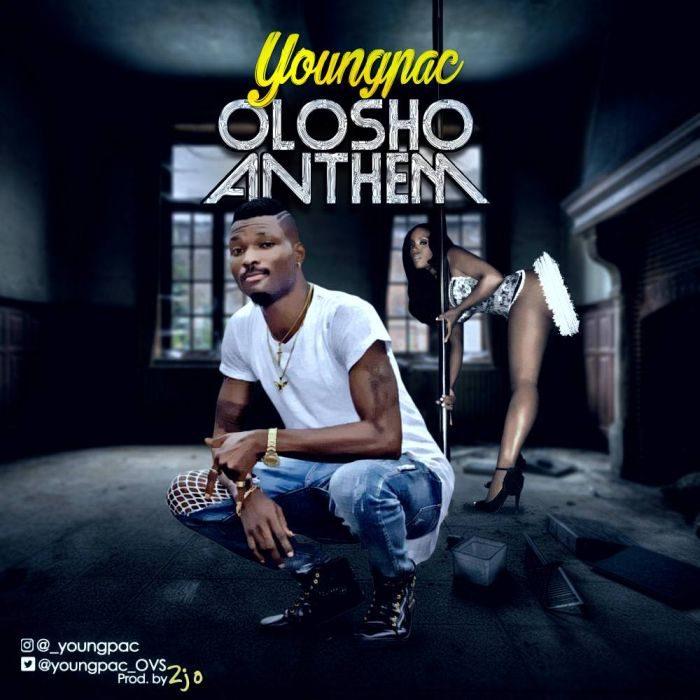 IMG 20171012 WA0001 700x700 - [Music] Young Pac – Olosho Anthem