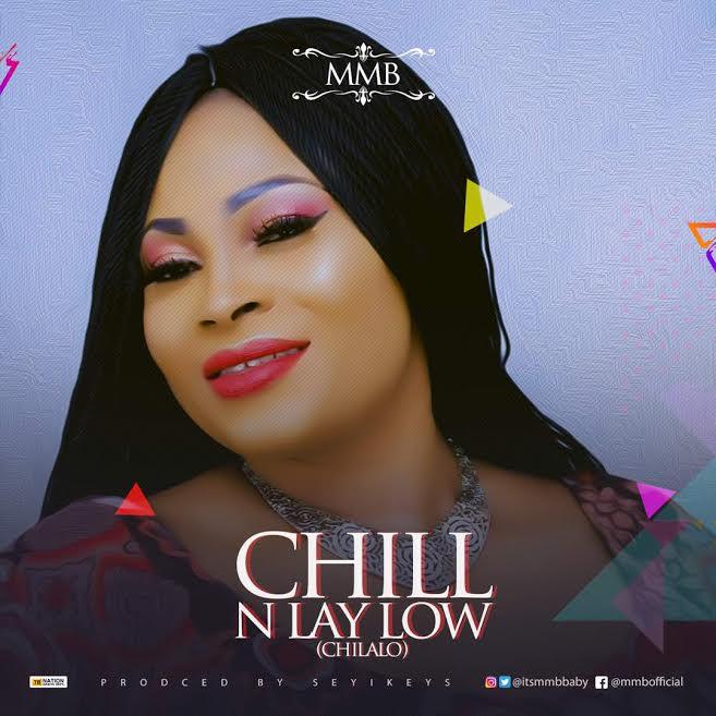 MMB – Chill N Lay Low (Chilalo) mmb – chill n lay low (chilalo) MMB – Chill N Lay Low (Chilalo) Chilalo