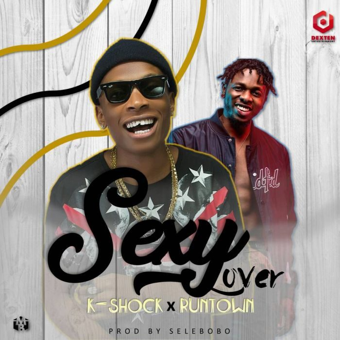 K-shock Ft. Runtown – Sexy Lover (Prod. by Selebobo) k-shock ft. runtown – sexy lover K-shock Ft. Runtown – Sexy Lover (Prod. by Selebobo) IMG 20180509 WA0009 700x700