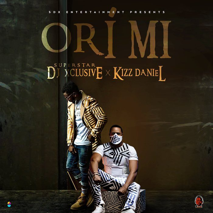 [Music] DJ Xclusive Ft. Kizz Daniel – Ori Mi