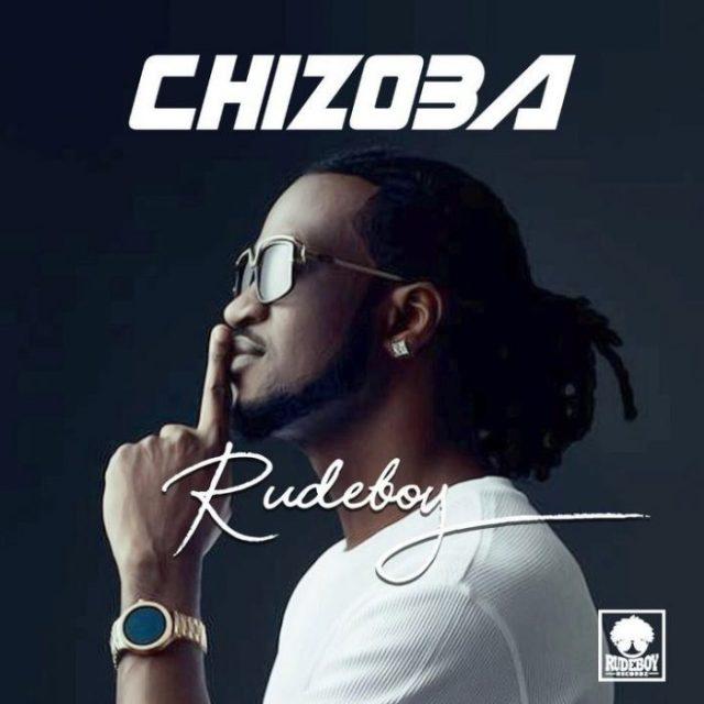 Rudeboy-Chizoba Download mp3 1