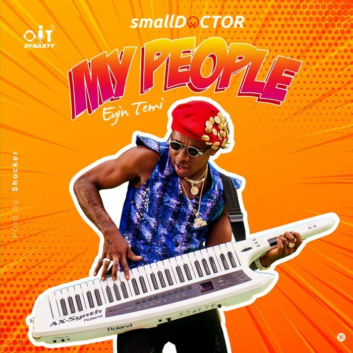 [Music] Small Doctor – My People (Eyin Temi)