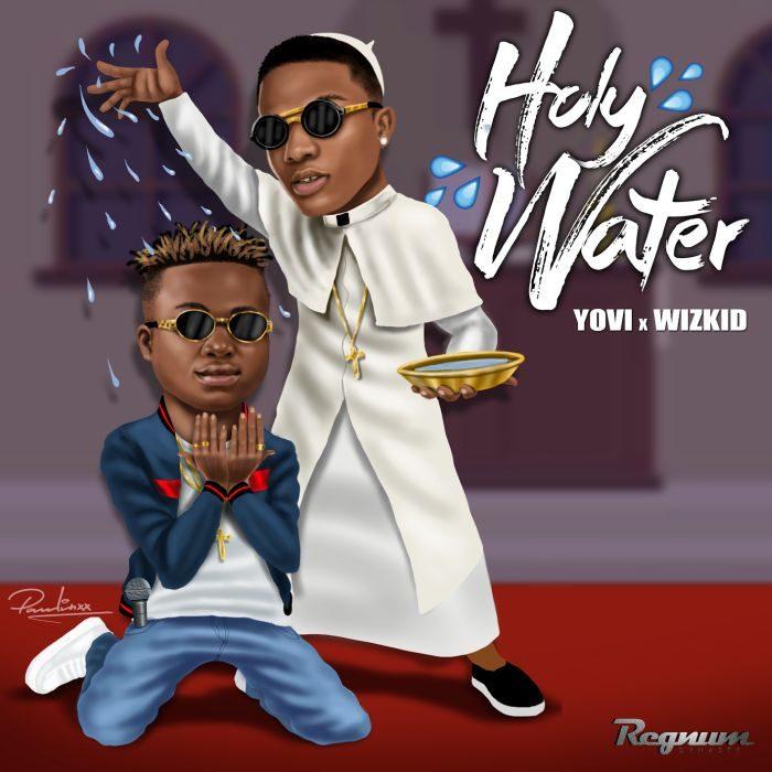 [Music] Yovi Ft. Wizkid – Holy Water