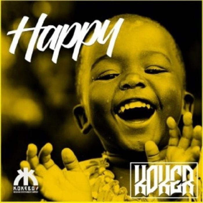 , [Music] Koker – Happy, Hituploaded | Latest Nigerian Music MP3 & Videos Downloads
