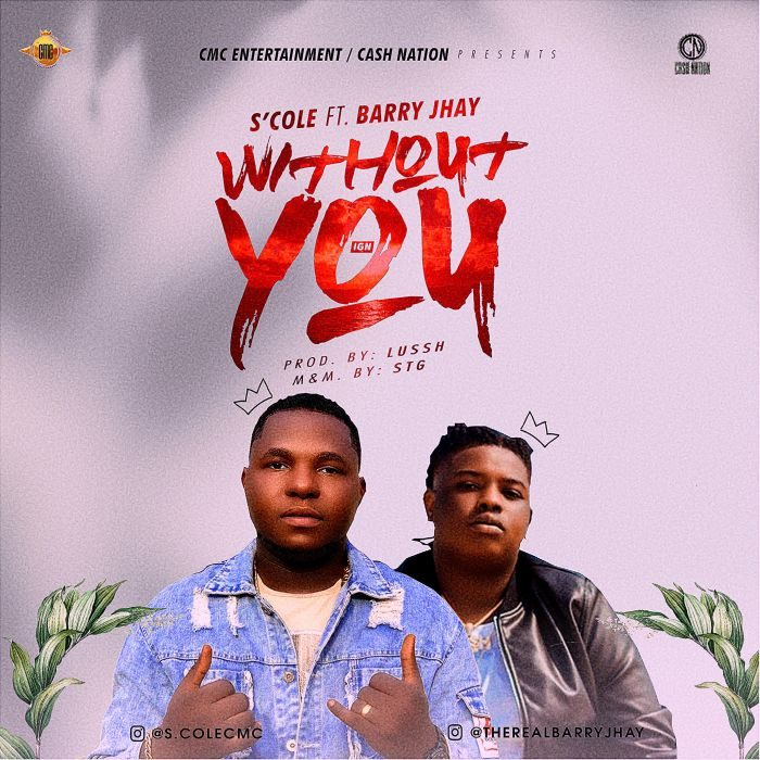 [Music] S'Cole Ft. Barry Jhay – Without You (Prod. by Lussh) 2