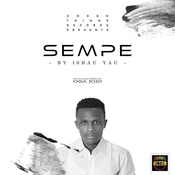 [Music] Ishau Yau - Sempe