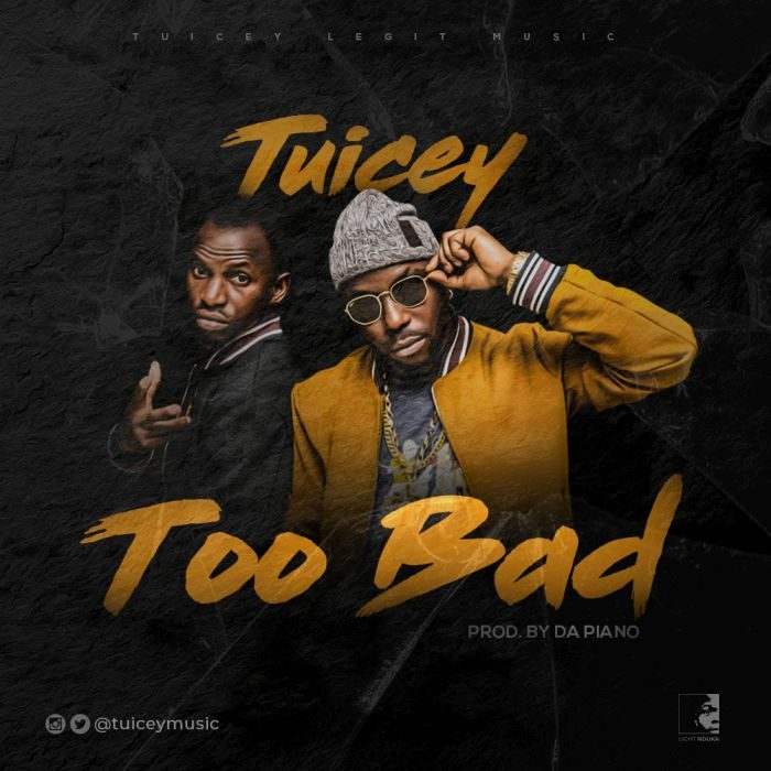 [Music] Tuicey - Too Bad (Prod By Da Piano)