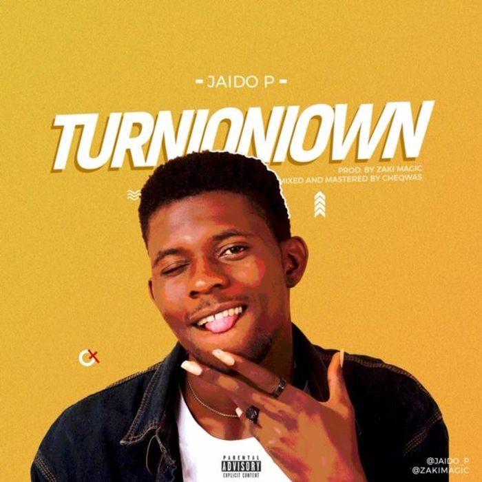 [Music] Jaido P - Turnioniown