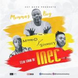 [Music] Momma's Boy Ft. Mohbad x Sexiwizzy – INEC