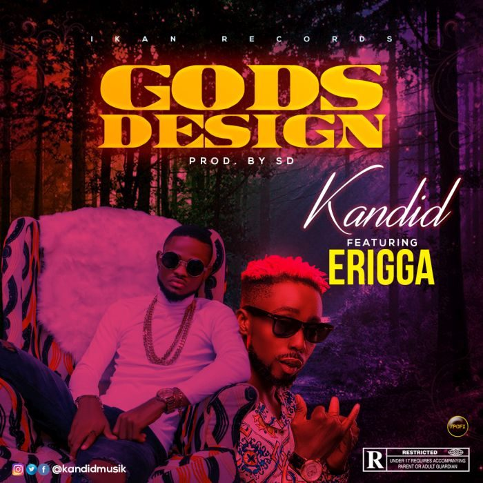 GODS DESIGN 700x700 - MUSIC: Kandid Ft. Erigga- Gods Design