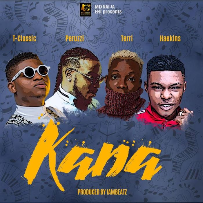 Mp3 Download: T-Classic Ft. Peruzzi x Terri x Haekins – Kana