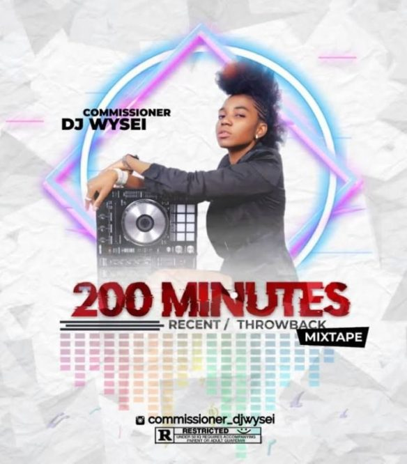 Mixtape] Commisioner DJ Wysei – 200 Minutes Mix | WELCOME TO