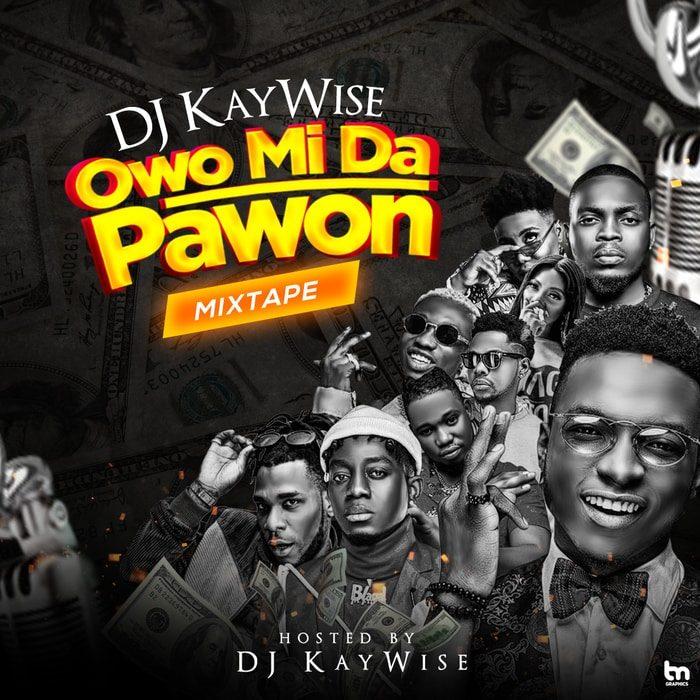 [Mixtape] DJ Kaywise Ft. Olamide x Bodeblaq – Owomida Pawon Mix 2