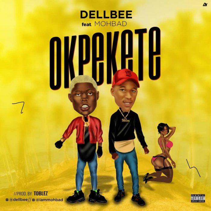 [Music] Dellbee Ft. Mohbad – Okpekete