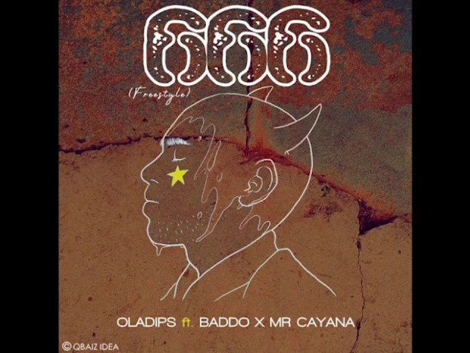 Oladips Ft Olamide x Mr Cayana - 666 (Freestyle)