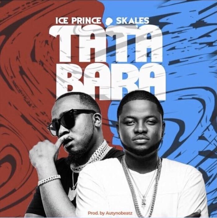 [Music] Ice Prince Ft. Skales – Tatabara