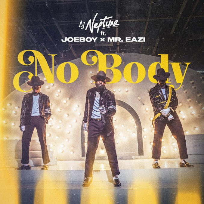 DJ Neptune Ft Joeboy & Mr Eazi - Nobody