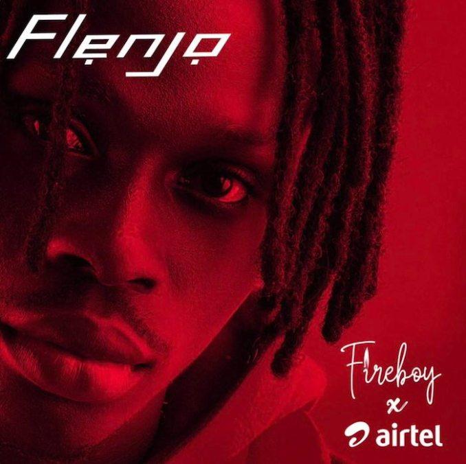[Music] Fireboy x Airtel – Flenjo