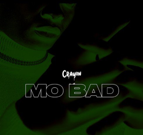 [Lyrics] Crayon – Mo Bad