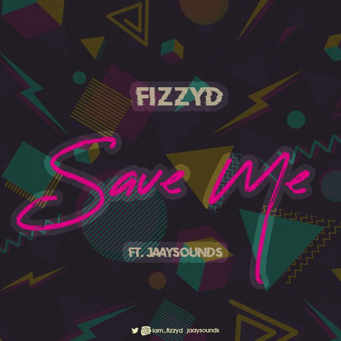 [Music] FizzyD Feat . Jaaysounds - Save Me